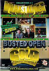 BUSTED OPEN [aka: Wrestling Gold Vol. 1]